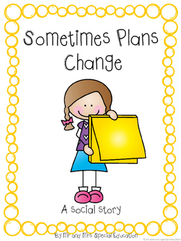 Autism and Special Education Social Story: Sometimes Plans Change