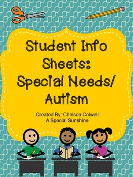 Autism or Special Needs Student Info Sheets