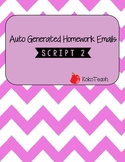 Auto Generated Homework Email (Script 2) Freebie