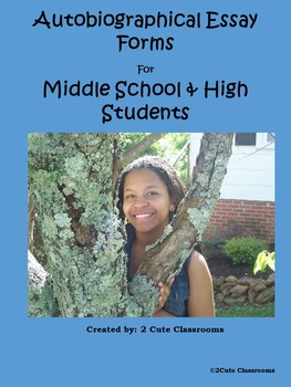 Autobiographical Essay Forms for Middle and High School Students