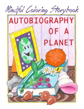 Autobiography Of A Planet - A Mindful Coloring Storybook