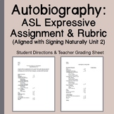 Autobiography: ASL Expressive Assignment & Rubric (Signing Naturally Unit 2)