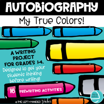 Autobiography Writing Project! MY TRUE COLORS