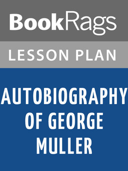 Autobiography of George Muller Lesson Plans