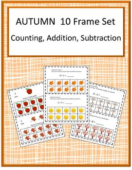 Autumn Kindergarten Math 10 Frame Counting, Addition, Subt