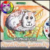 Autumn Art Lesson, Guinea Pig Art Project
