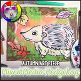 Autumn Art Lesson, Hedgehog Art Project