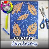 Autumn Art Project, Line Leaves FREEBIE