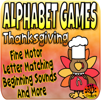 Thanksgiving Centers Alphabet Games Literacy Centers Thanksgiving Activities