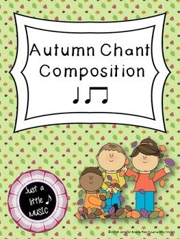 Autumn Chant Composition--Rhythm composition activity {ta titi}