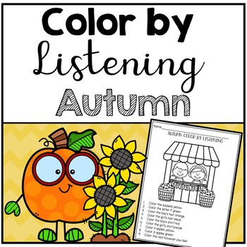 Autumn Color by Listening (A Following Directions Activity)