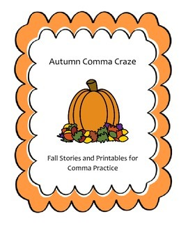 Autumn Comma Craze: Fall Stories and Printables for Comma