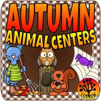 Autumn Fall Centers Animals Literacy Math Rhyming Beginning Sounds Prepositions