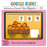Autumn Fall Count the Objects 1 to 20 Google Slides™ Activity