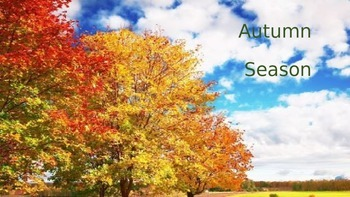 Autumn Fall Season Power Point - Holidays Weather Animals Pictures Facts