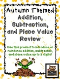 Autumn/Fall Themed Addition, Subtraction, and Place Value Fun!
