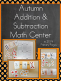 Autumn/ Fall Themed Addition and Subtraction Math Center