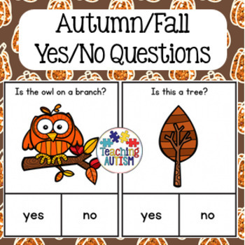 Autumn / Fall Yes / No Questions
