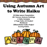 Autumn Haiku - Using Art to Write Poems - DISTANCE LEARNING