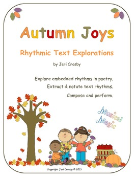 Autumn Joys - Rhythmic Text Exploration and Composition Activities