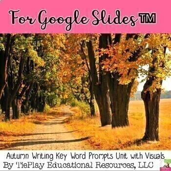 Autumn Key Words Writing Prompts Unit For Google Slides™ No Prep
