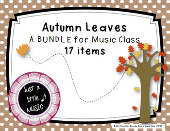 Autumn Leaves BUNDLE ~ Rhythm and Melody Practice for Music Class