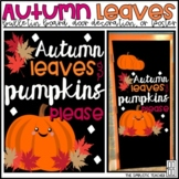 Autumn Leaves and Pumpkins Please Fall Bulletin Board, Door Decor, or Poster