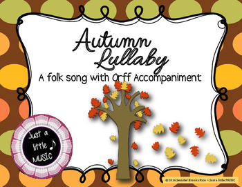 Autumn Lullaby - A Fall Folk Song w/ Orff Instrument Accompaniment