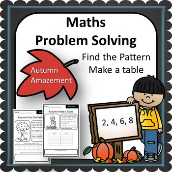 Autumn Maths Problem Solving Find the Pattern and Make a T