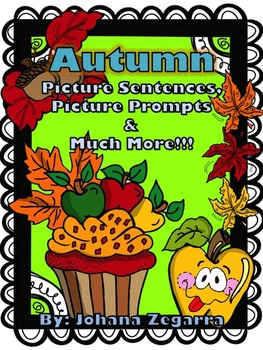 Autumn Picture Sentences, Picture Prompts & Much More!