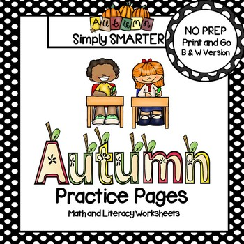 Autumn Practice Pages:  NO PREP Math and Literacy Worksheets