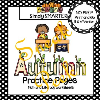 Autumn Practice Pages SNEAK PEEK:  NO PREP Math and Literacy Worksheets