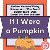 Pumpkins Fictional Narrative Writing Science CCSS Grades 3-6 Print and Digital