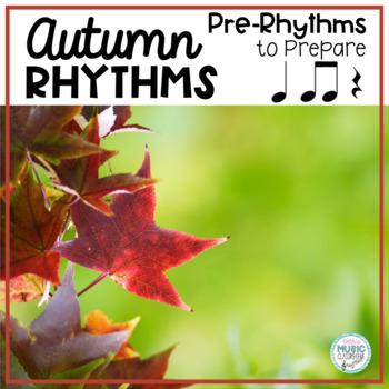 Autumn Rhythms - Pre-Reading Activity, Prepare/Present/Practice Ta Ti-ti Ta Rest