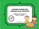 Autumn Themed Pre-Writing (Callirobics) Skills Activities