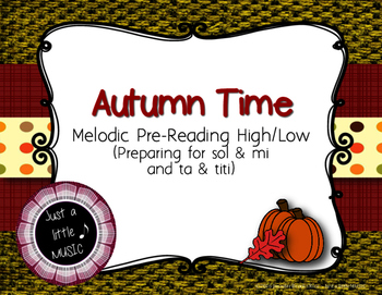 Autumn Time - Pre-reading high low to prepare for sol & mi and ta & titi