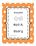 Autumn and Thanksgiving Roll a Story