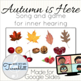 Autumn is Here: Song and Game for Inner Hearing