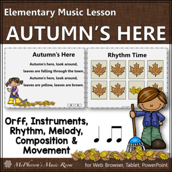 Autumn's Here: Orff, Instruments, Composition, Melody, Rhythm and Movement