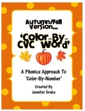 Autumn/Fall 'Color By CVC Word' ~A Phonics Approach To Color-By-Number~