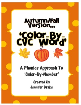 Autumn/Fall 'Color By CVC Word' ~A Phonics Approach To Col