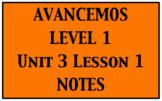 Avancemos 1: Unit 3 Lesson 1 Notes
