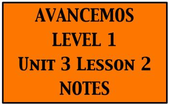 Avancemos 1: Unit 3 Lesson 2 Notes