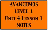 Avancemos 1: Unit 4 Lesson 1 Notes