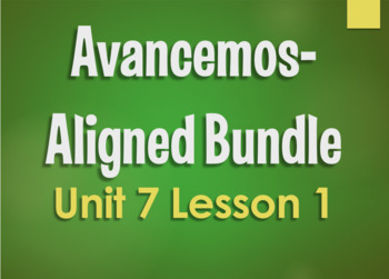 Avancemos 1 Bundle:  Unit 7 Lesson 1
