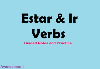 Avancemos 1 Estar and Ir Verb Guided Notes