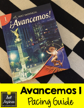 Avancemos 1 Pacing Guide - Curriculum Map for Spanish 1