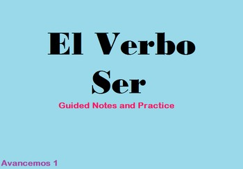 """Avancemos 1: """"Ser"""" Guided Notes"""