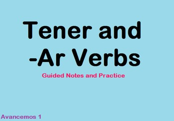 Avancemos 1 Tener and -Ar Verbs Guided Notes