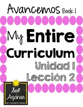 Avancemos 1 Unit 1 Lesson 2 ENTIRE Chapter Curriculum